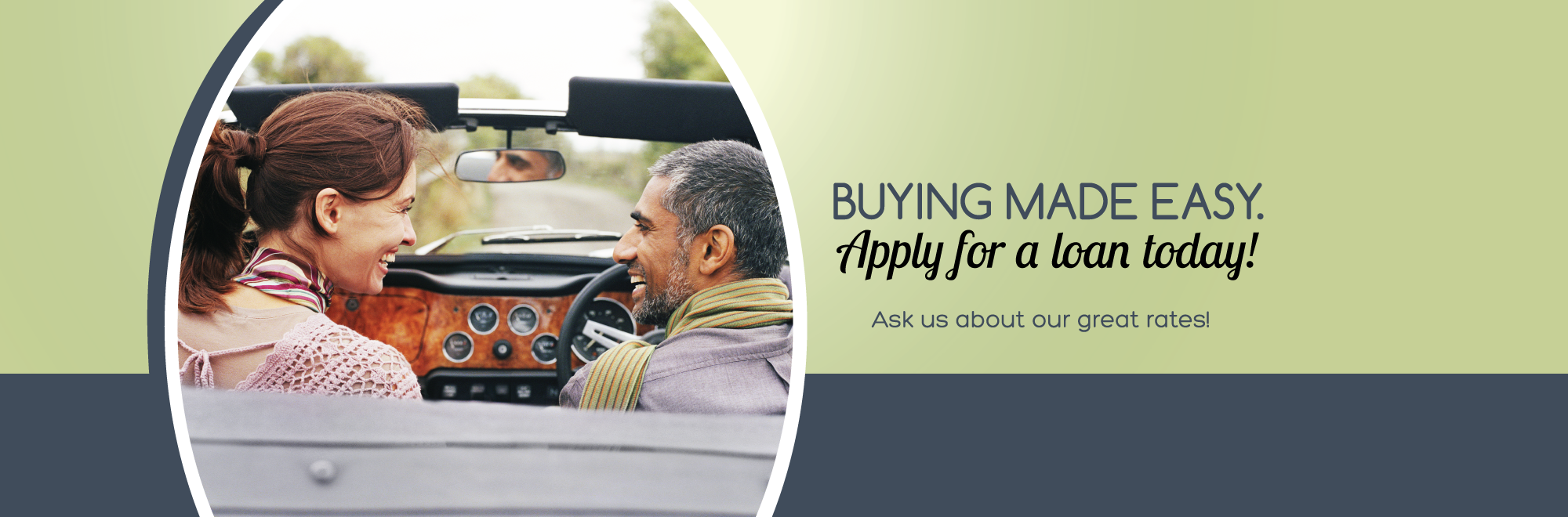 Buying Made Easy, Apply for a Loan Today!